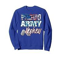 Proud Patriotic Usa Army Nephew Usa Flag Military Shirts Sweatshirt Royal Blue