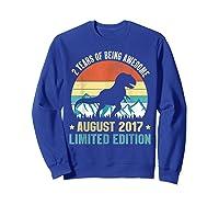 Born August 2 Limited Edition 2nd Birthday Dinosaur Shirts Sweatshirt Royal Blue