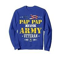 Proud Pap Pap Of A U.s. Army Veteran T-shirt T-shirt Sweatshirt Royal Blue