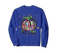 I Love Being A Momom T Shirt T-shirt Sweatshirt Royal Blue