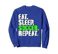 Eat Sleep Soccer Repeat Football Lover T Shirt Gift Idea Sweatshirt Royal Blue
