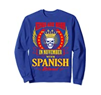 Kings Are Born In November With Spanish Blood Shirts Sweatshirt Royal Blue