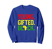 Gifted Black History Month African American Gifts Shirts Sweatshirt Royal Blue