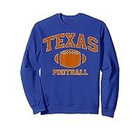 Texas Football - Tx Vintage Varsity Style T-shirt Sweatshirt Royal Blue