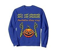 Funny Let's Eat Students Punctuation Saves Lives Tea Shirts Sweatshirt Royal Blue