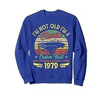I'm A Classic Born 1979 41st Birthday Muscle Car Lover Shirts Sweatshirt Royal Blue