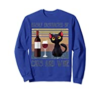 Cat Easily Distracted By Cats And Wine Shirts Sweatshirt Royal Blue