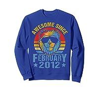 Lion 2012 Awesome February 8th Birthday Gifts King T-shirt Sweatshirt Royal Blue
