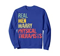 Funny Marriage Real Marry Physical Therapists Shirts Sweatshirt Royal Blue