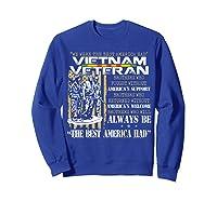 Vietnam Veteran Always Be The Best America Had Proud Shirts Sweatshirt Royal Blue