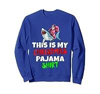 This Is My Christmas Pajama T Shirt Santa Riding Shark Gift Sweatshirt Royal Blue