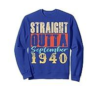 Straight Outta September 1940 79th Awesome Birthday T-shirt Sweatshirt Royal Blue