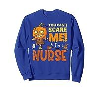 Halloween You Can\\\'t Scare Nurse Funny T-shirt Sweatshirt Royal Blue