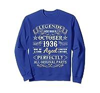 Legends Were Born In October 1936 84th Birthday Gifts T-shirt Sweatshirt Royal Blue