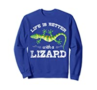 Life Is Better With A Lizard Shirts Sweatshirt Royal Blue