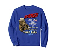 Remember Only You Can Prevent A Stupid Ass President Shirts Sweatshirt Royal Blue