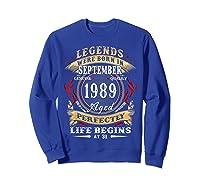 Legends Were Born In September 1989 31st Birthday Gift Shirts Sweatshirt Royal Blue
