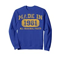 Made In 1981 Birthday Gifts 39 Year Old Birthday 39 Bday Shirts Sweatshirt Royal Blue