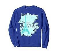 Let\\\'s Go To Paris Eiffel Tower France French Souvenir T-shirt Sweatshirt Royal Blue