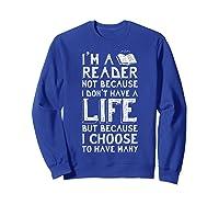I Am A Reader Book Quote Bookworm Reading Literary T-shirt Sweatshirt Royal Blue