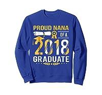 Proud Nana Of A 2018 Graduate Tshirt Sweatshirt Royal Blue