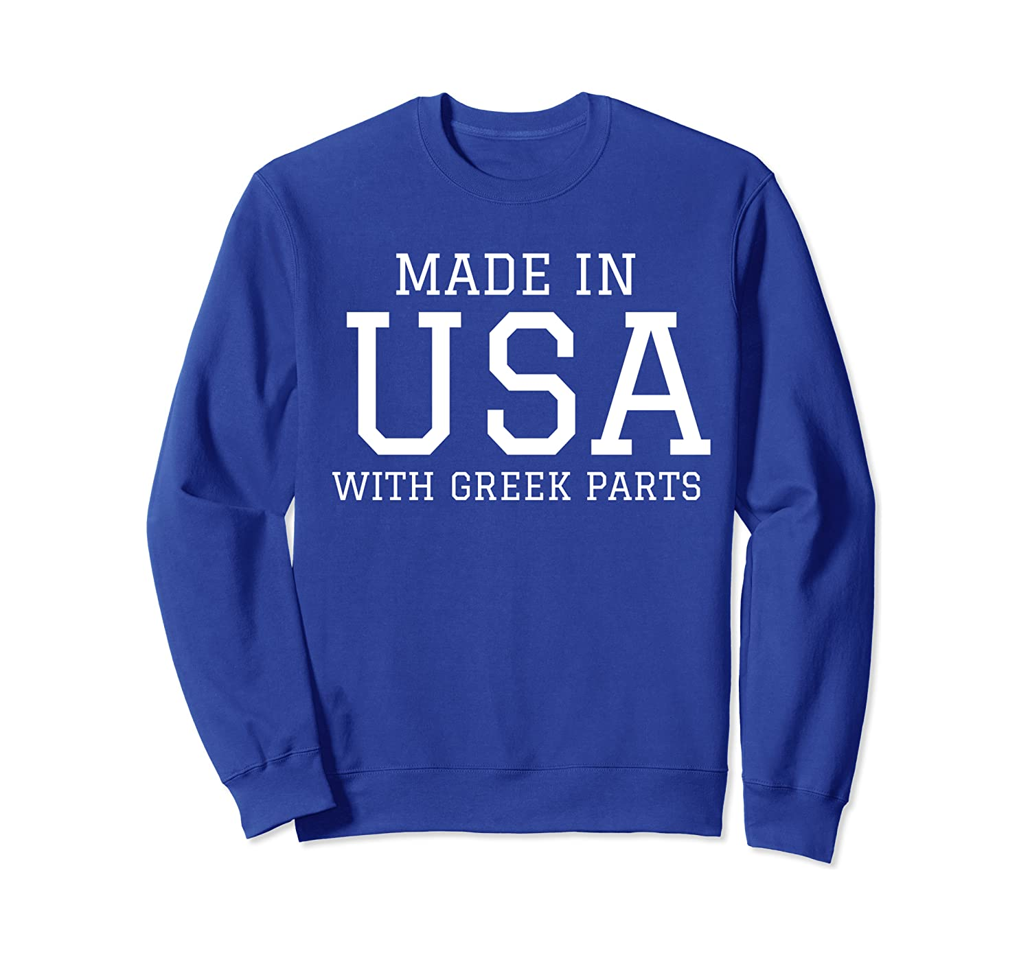 MADE IN USA WITH GREEK PARTS Greece American Sweatshirt