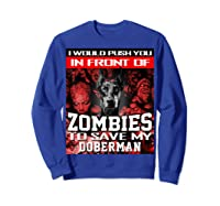 In Front Of Zombies To Save My Doberman Halloween Saying T-shirt Sweatshirt Royal Blue