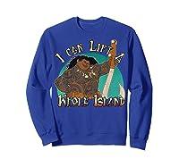 Moana Maui I Can Lift A Whole Island Graphic Shirts Sweatshirt Royal Blue