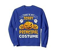 Principal Halloween This Is My Scary Principal Costume Shirts Sweatshirt Royal Blue