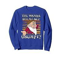 Grumpy You Wanna See Me Act Grumpy Shirts Sweatshirt Royal Blue