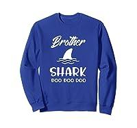Brother Shark Baby Shark Gift For Brother Son Doo Doo Shirts Sweatshirt Royal Blue