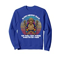 Sloth Hiking Team We Will Get There Retro Vintage Shirts Sweatshirt Royal Blue