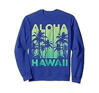 Aloha Hawaii Hawaiian Island Vintage 1980s Throwback Shirts Sweatshirt Royal Blue