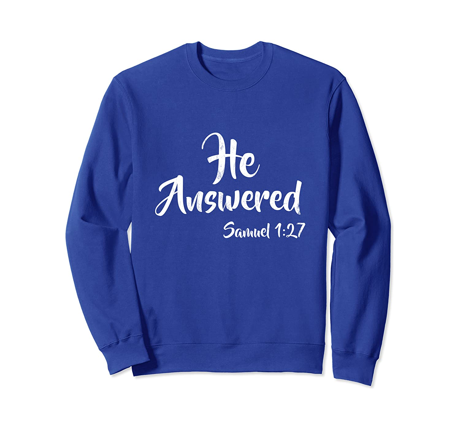 He Answered For This Child I Have Prayed Samuel 1:27  Sweatshirt