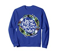 Hope Is The Thing With Thers Em Dickinson Shirts Sweatshirt Royal Blue