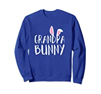 Easter Grandpa Bunny For Paps Family Matching Easter Shirts Sweatshirt Royal Blue