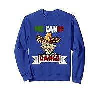 La Esperanza De Mexico, Me Canso Ganso Halloween Shirts Sweatshirt Royal Blue