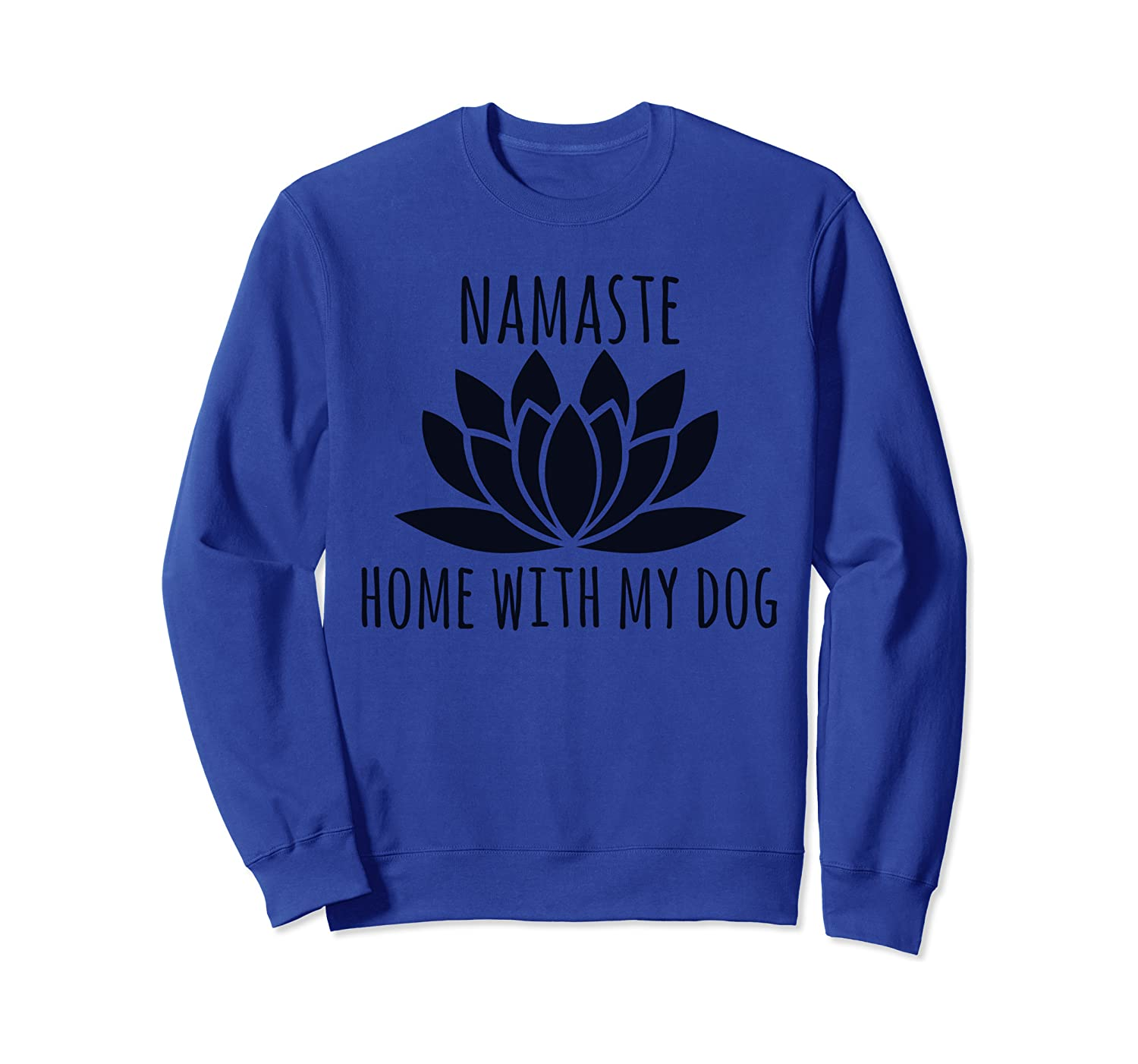 Top 10 Namaste Stay Home With My Dog Sweatshirt