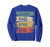 8 Year Old Gifts Legend Since April 2012 8th Birthday Shirts Sweatshirt Royal Blue