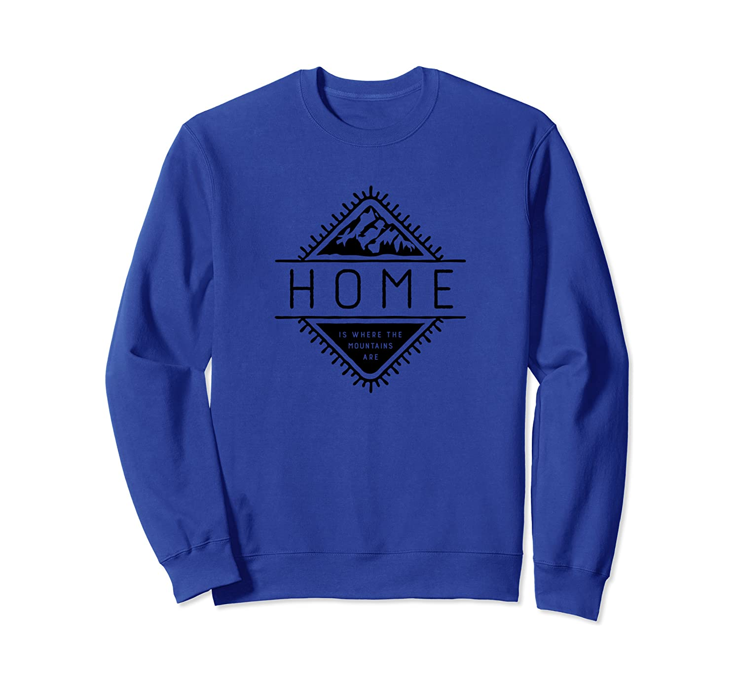 Home is Where the Mountains Are - Camping Adventure Sweatshirt