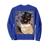 Steampunk Cat - Siamese With A Top Hat, Goggles, And Gears T-shirt Sweatshirt Royal Blue