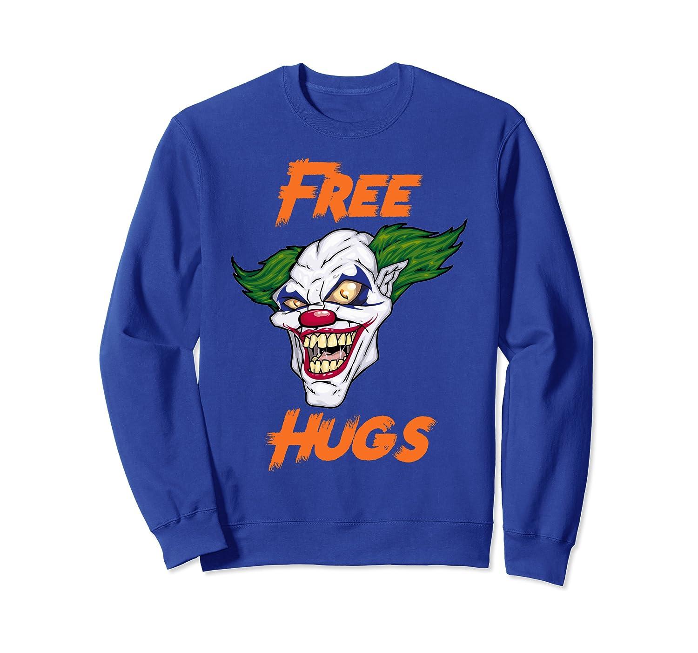 Sad Scary Clown Face Free Hugs Halloween Joke Sweatshirt
