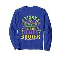 Laissez Les Bons Temps Rouler Mardi Gras Mask Shirts Sweatshirt Royal Blue