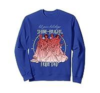 Disney Princesses Shine Bright Dad Shirts Sweatshirt Royal Blue