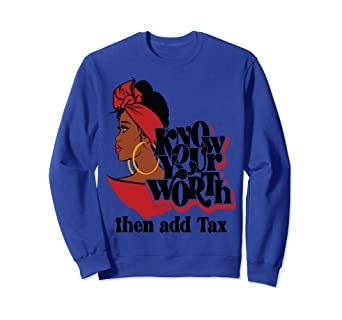 Amazon.com: Gift Red Lips Know Your Worth Then Add Tax Black Queen Sweatshirt: Clothing