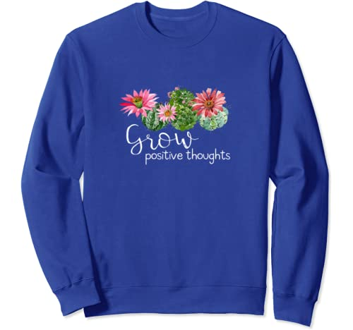 Grow Positive Thoughts Cactus Flower Sweatshirt