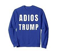 Funny Adios President Trump Impeach Him T Shirt Sweatshirt Royal Blue