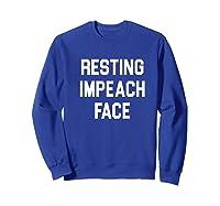 Resting Impeach Face Trump Is A Traitor Shirts Sweatshirt Royal Blue