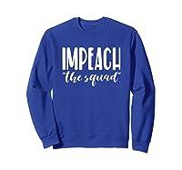 Anti Liberal Impeach The Squad Quote T Shirt Sweatshirt Royal Blue