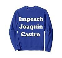 Impeach Joaquin Castro T Shirt Sweatshirt Royal Blue